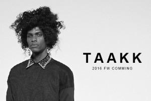 TAAKK 2016FW COMING SOON!