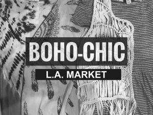 BOHO-CHIC  L.A.MARKET