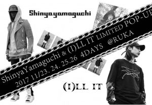 ShinyaYamaguchi&(I)LL IT LIMITED POP UP! in RUKA