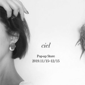 ciel  Pop-up Store 2019.11/15-12/15